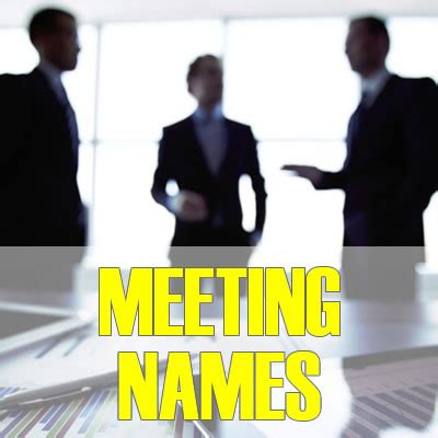 Names for a Meeting 2021: Best, Cool, Funny